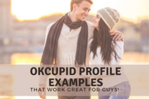 OkCupid Profile Examples For Guys