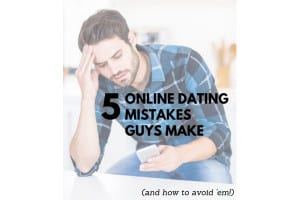 online dating mistakes guys