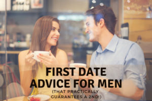 First Date Advice For Men