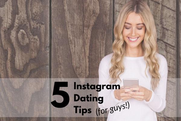 Instagram Dating Tips